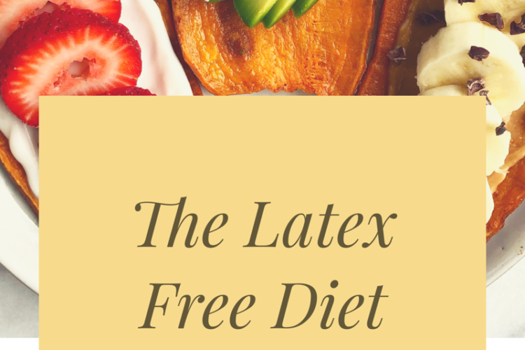 The Latex-Free Diet: How I Healed My Eczema By Taking Out Common Foods