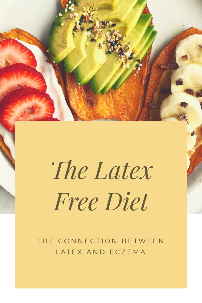 The Latex-Free Diet: How I Healed My Eczema By Taking Out